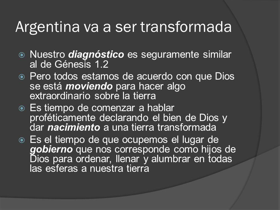 Argentina va a ser transformada