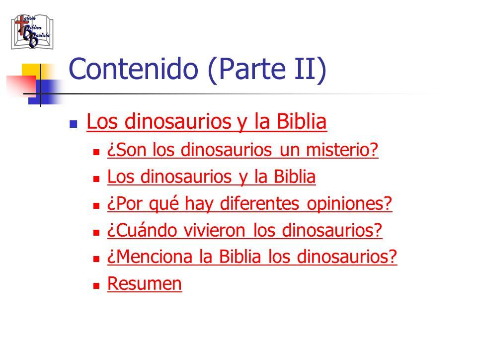 Contenido (Parte II) Los dinosaurios y la Biblia