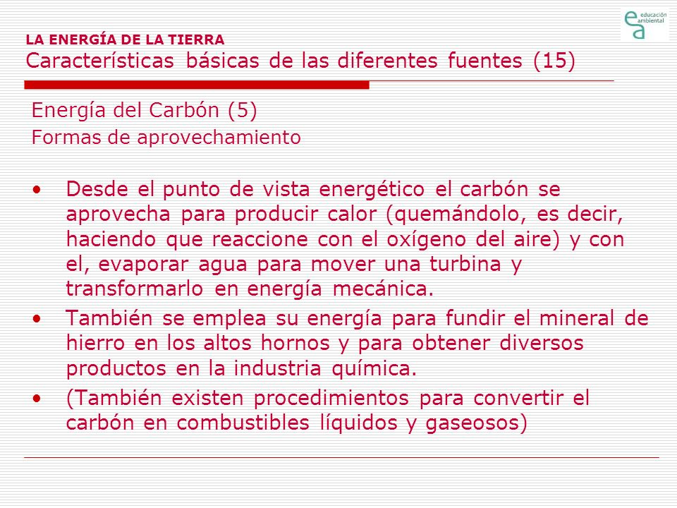 LA ENERGÍA DE LA TIERRA Características básicas de las diferentes fuentes (15)