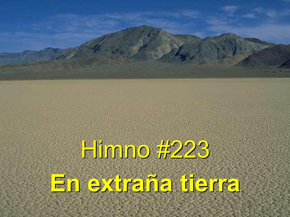Himno #223 En extraña tierra