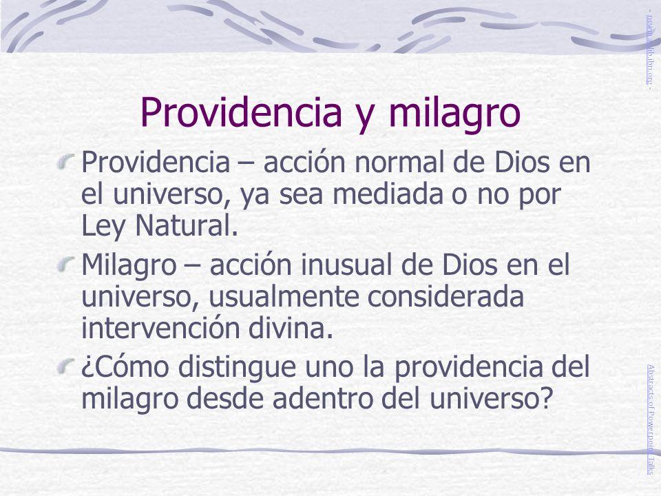 Providencia y milagro - newmanlib.ibri.org - Providencia – acción normal de Dios en el universo, ya sea mediada o no por Ley Natural.