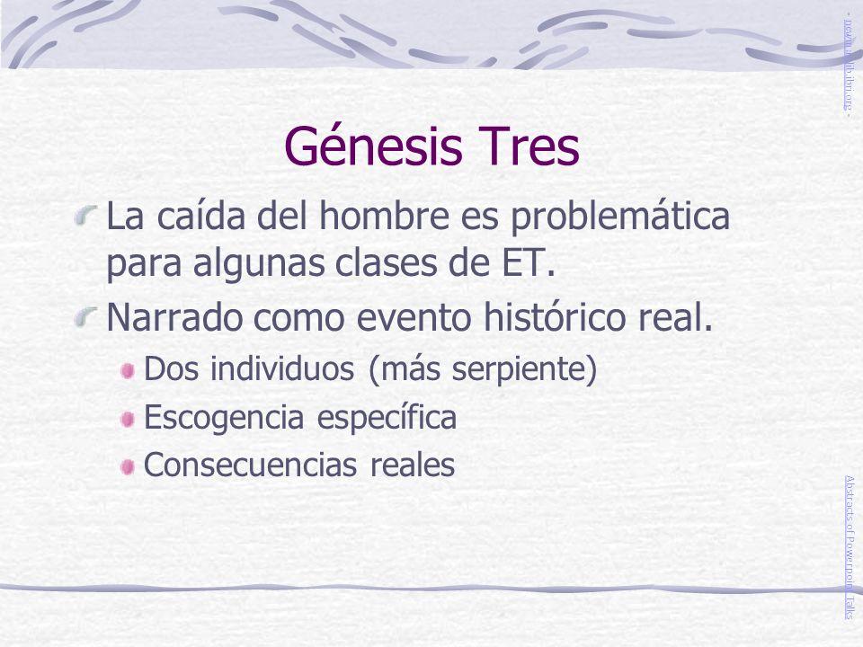 Génesis Tres- newmanlib.ibri.org - La caída del hombre es problemática para algunas clases de ET. Narrado como evento histórico real.