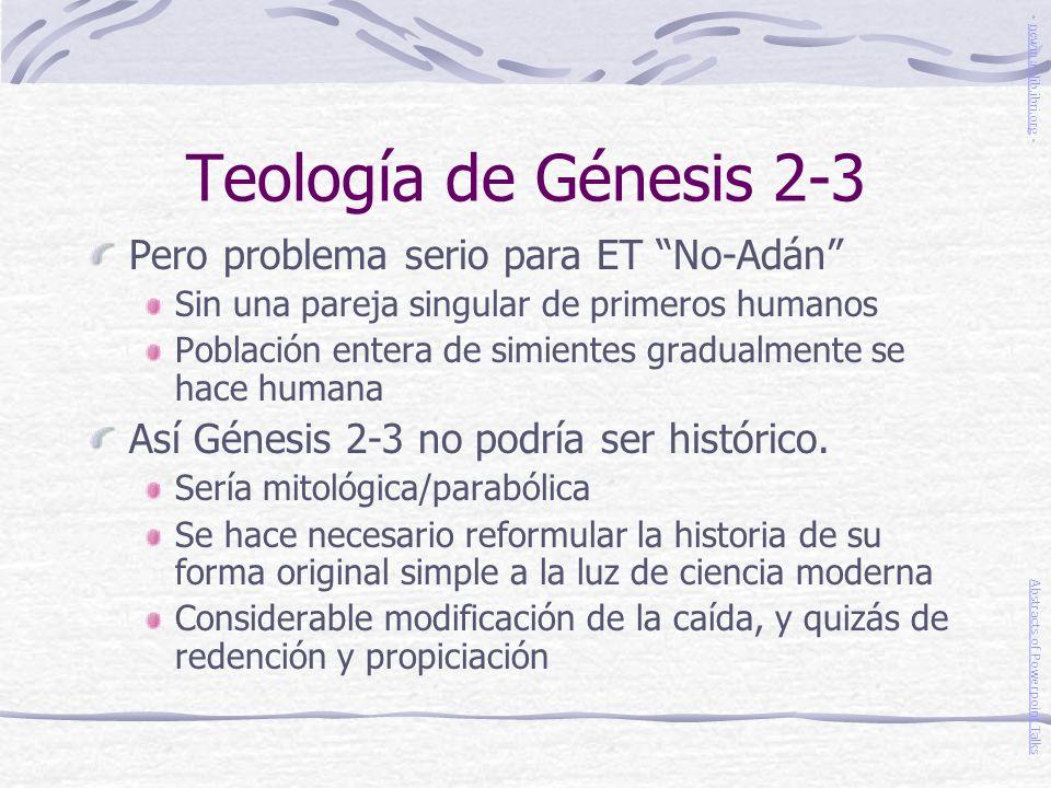 Teología de Génesis 2-3 Pero problema serio para ET No-Adán