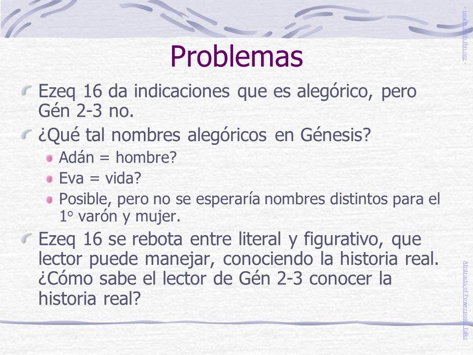 Problemas Ezeq 16 da indicaciones que es alegórico, pero Gén 2-3 no.