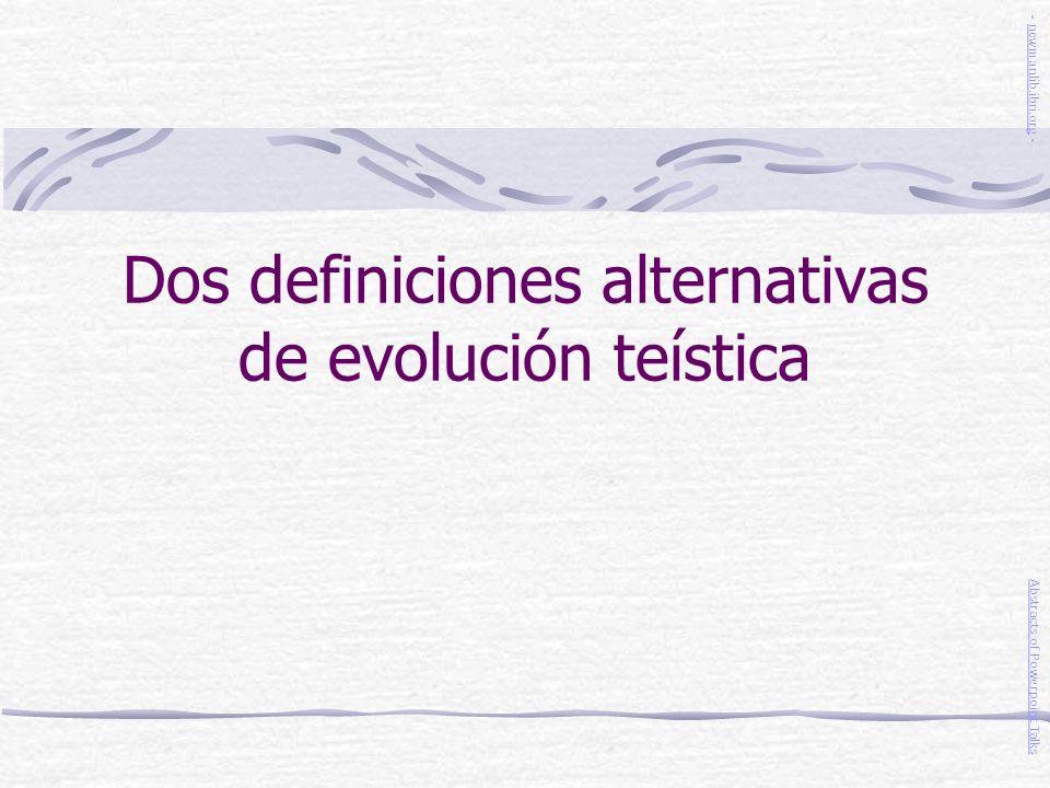 Dos definiciones alternativas de evolución teística