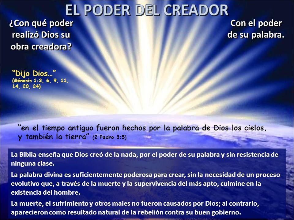 EL PODER DEL CREADOR ¿Con qué poder realizó Dios su obra creadora