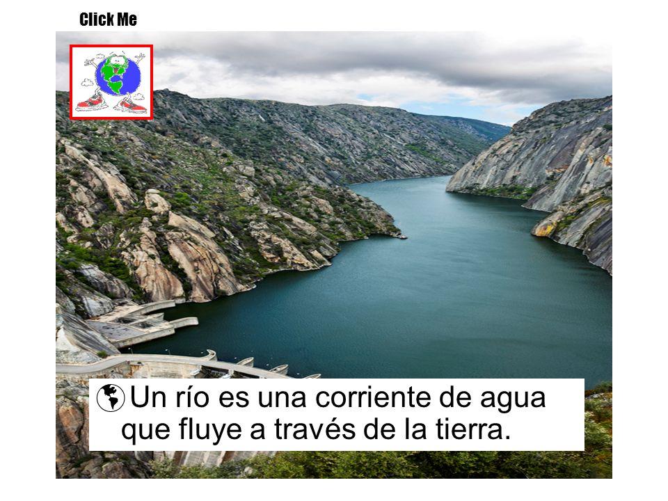Un río es una corriente de agua que fluye a través de la tierra.