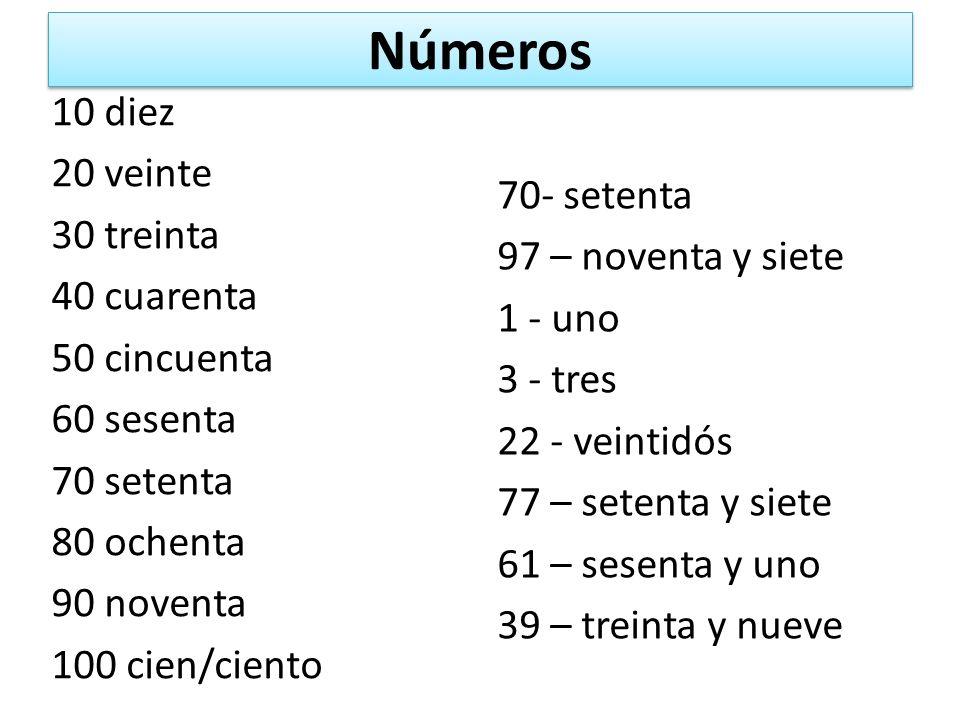 Números 10 diez 20 veinte 30 treinta 40 cuarenta 50 cincuenta 60 sesenta 70 setenta 80 ochenta 90 noventa 100 cien/ciento
