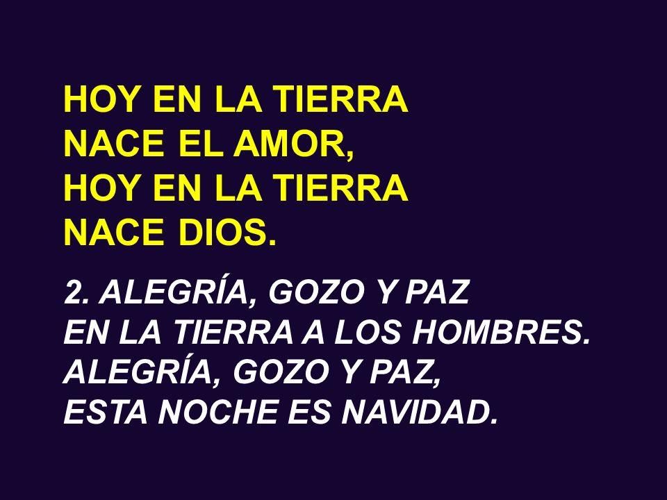HOY EN LA TIERRA NACE EL AMOR, NACE DIOS. 2. ALEGRÍA, GOZO Y PAZ