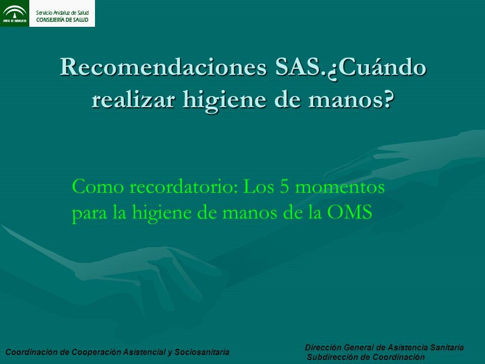 Recomendaciones SAS.¿Cuándo realizar higiene de manos
