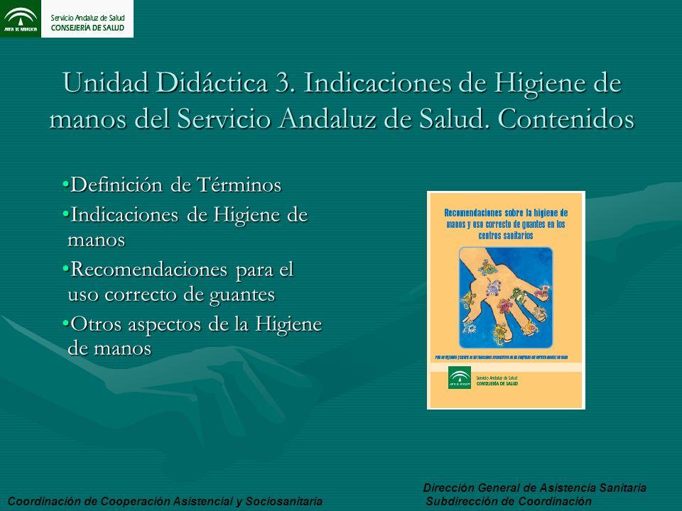 Unidad Didáctica 3. Indicaciones de Higiene de manos del Servicio Andaluz de Salud. Contenidos