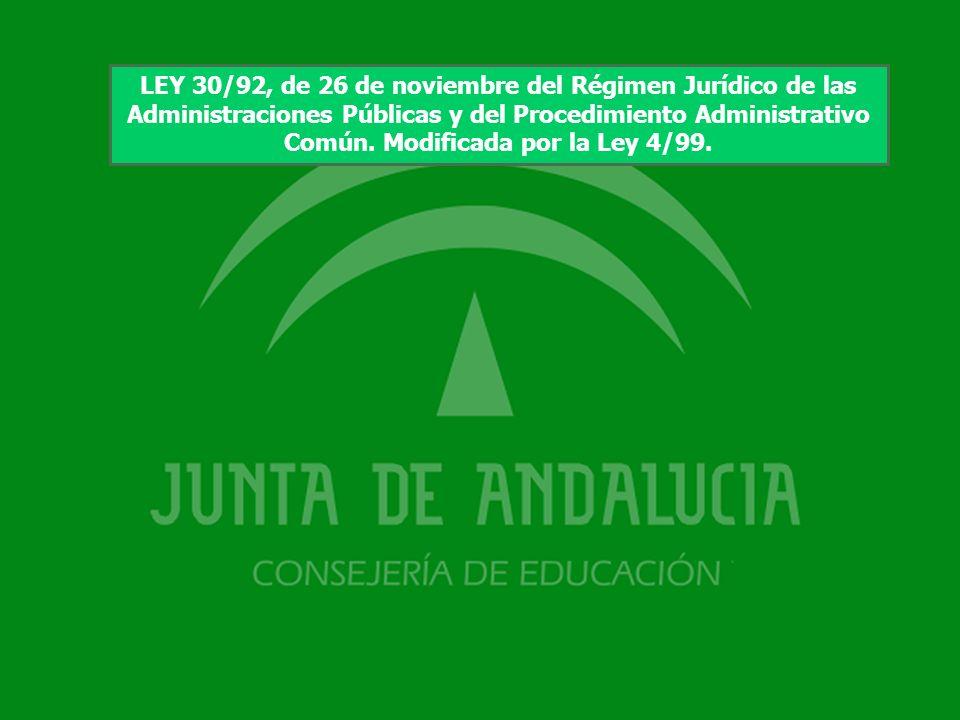 LEY 30/92, de 26 de noviembre del Régimen Jurídico de las Administraciones Públicas y del Procedimiento Administrativo Común.