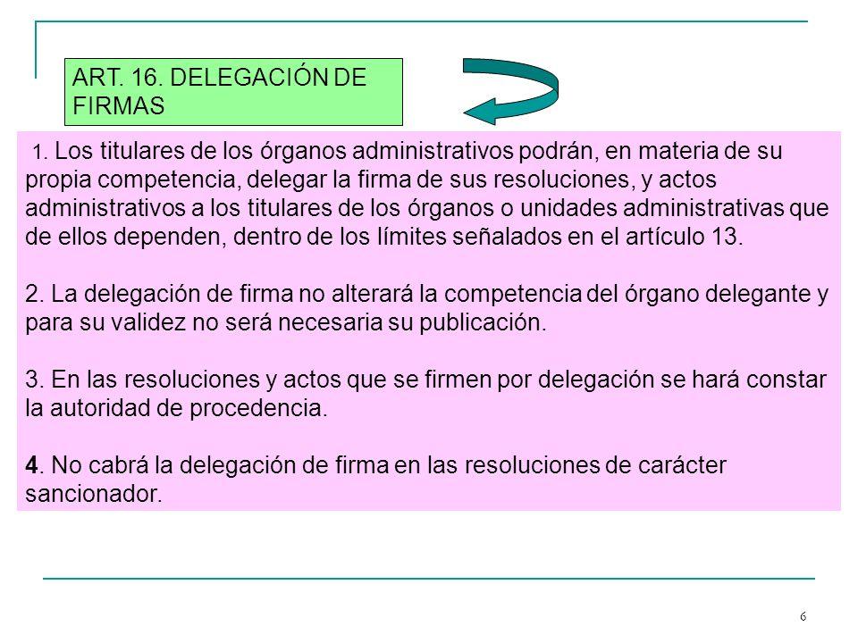 ART. 16. DELEGACIÓN DE FIRMAS