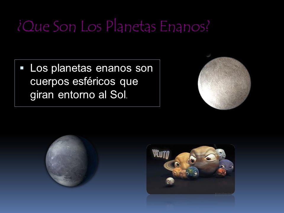 ¿Que Son Los Planetas Enanos