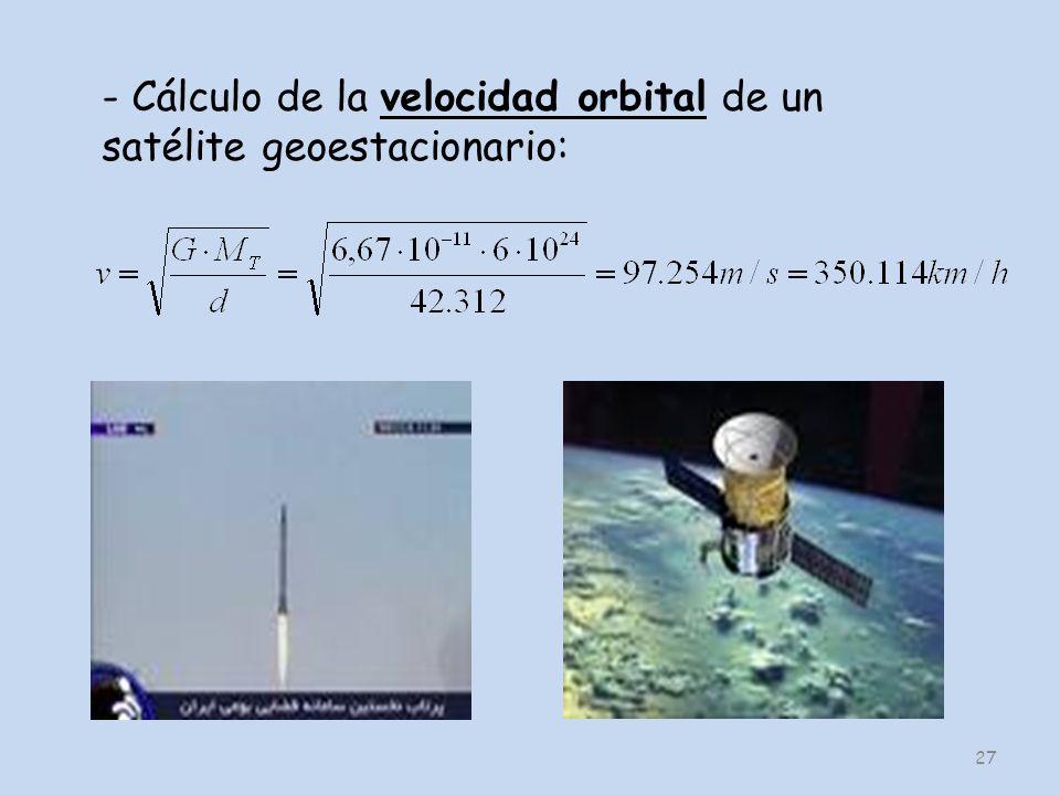 - Cálculo de la velocidad orbital de un satélite geoestacionario: