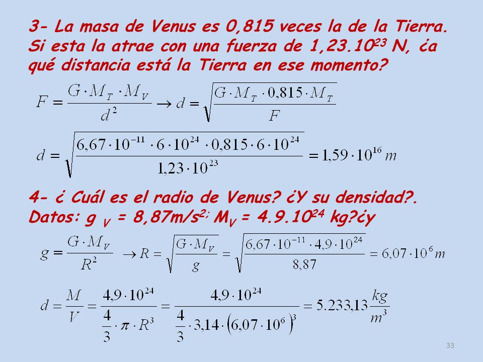 3- La masa de Venus es 0,815 veces la de la Tierra