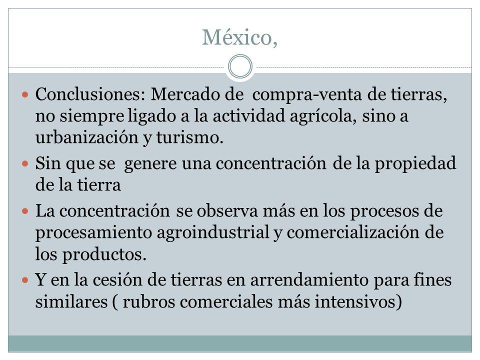 México, Conclusiones: Mercado de compra-venta de tierras, no siempre ligado a la actividad agrícola, sino a urbanización y turismo.