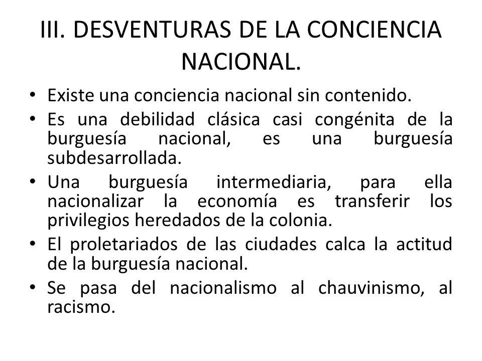 III. DESVENTURAS DE LA CONCIENCIA NACIONAL.