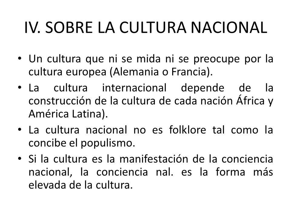 IV. SOBRE LA CULTURA NACIONAL