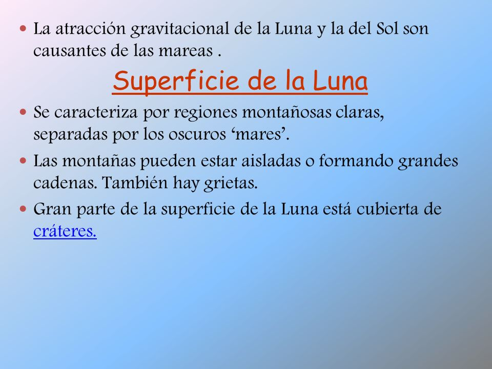 La atracción gravitacional de la Luna y la del Sol son causantes de las mareas .
