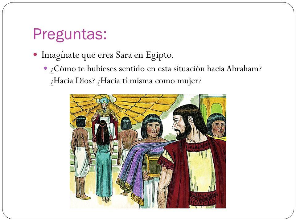 Preguntas: Imagínate que eres Sara en Egipto.