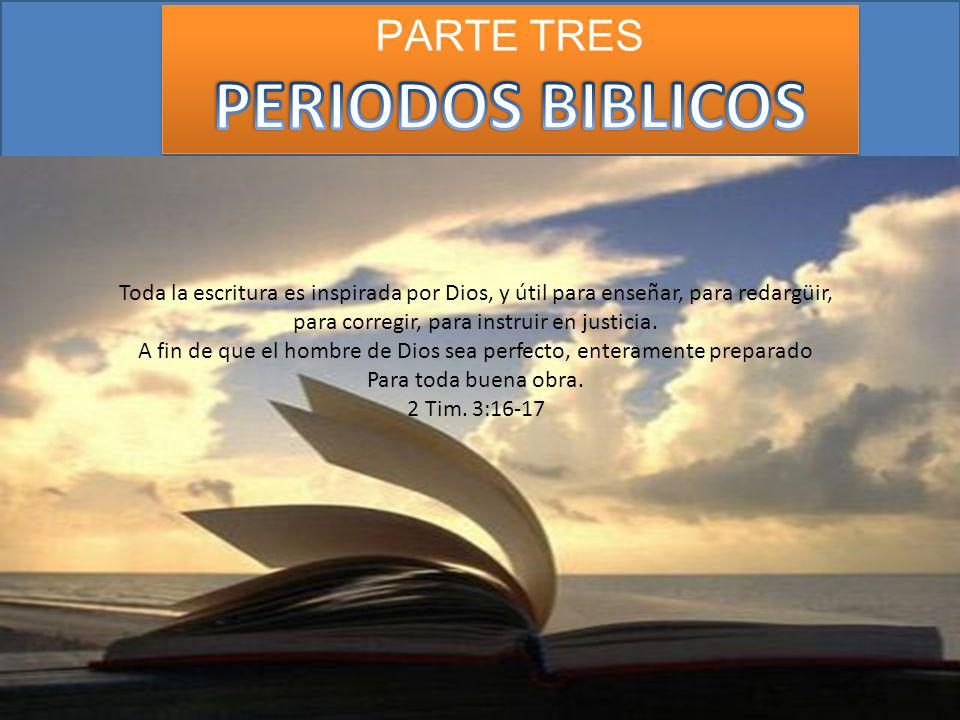 PERIODOS BIBLICOS PARTE TRES