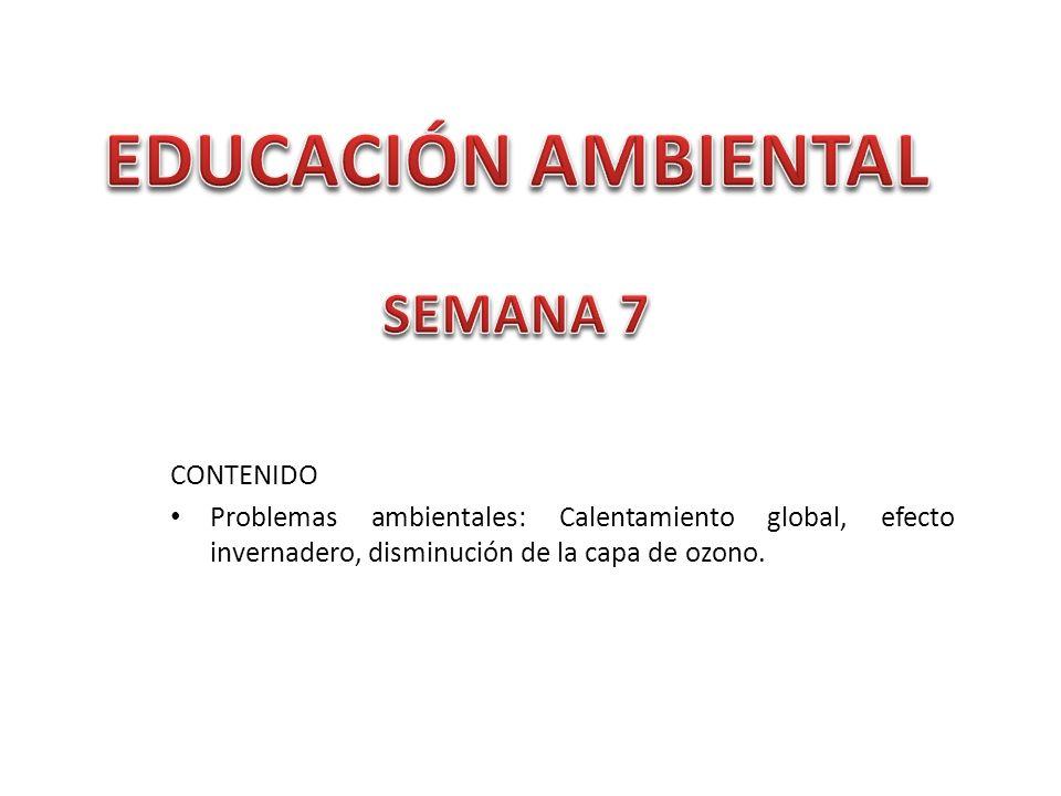 EDUCACIÓN AMBIENTAL SEMANA 7 CONTENIDO