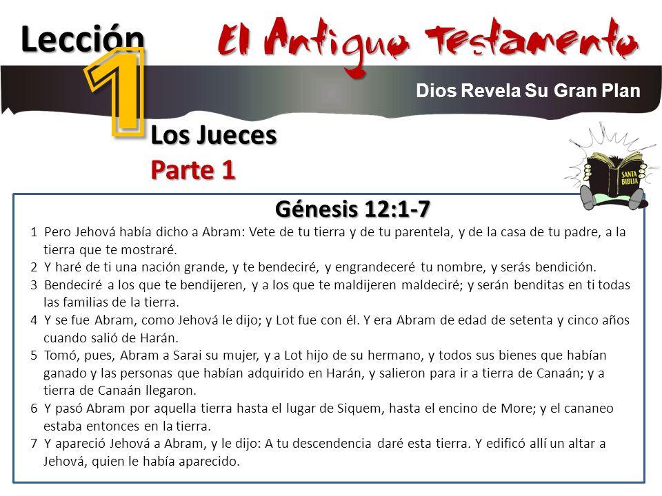1 El Antiguo Testamento Lección Los Jueces Parte 1 Génesis 12:1-7
