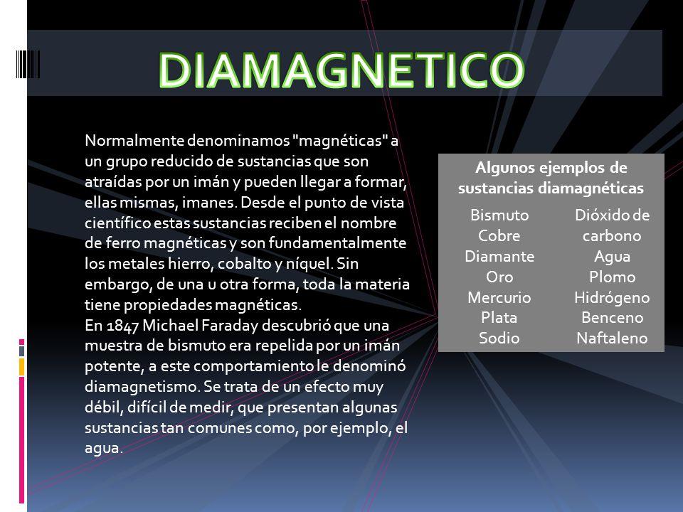Algunos ejemplos de sustancias diamagnéticas