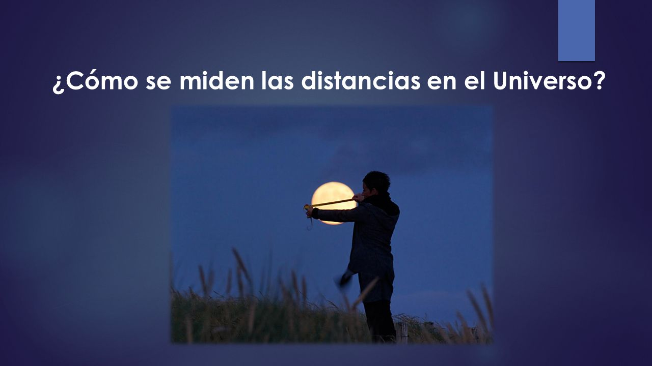 ¿Cómo se miden las distancias en el Universo