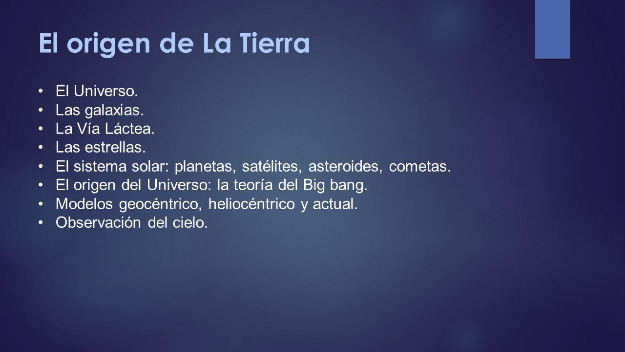 El origen de La Tierra El Universo. Las galaxias. La Vía Láctea.