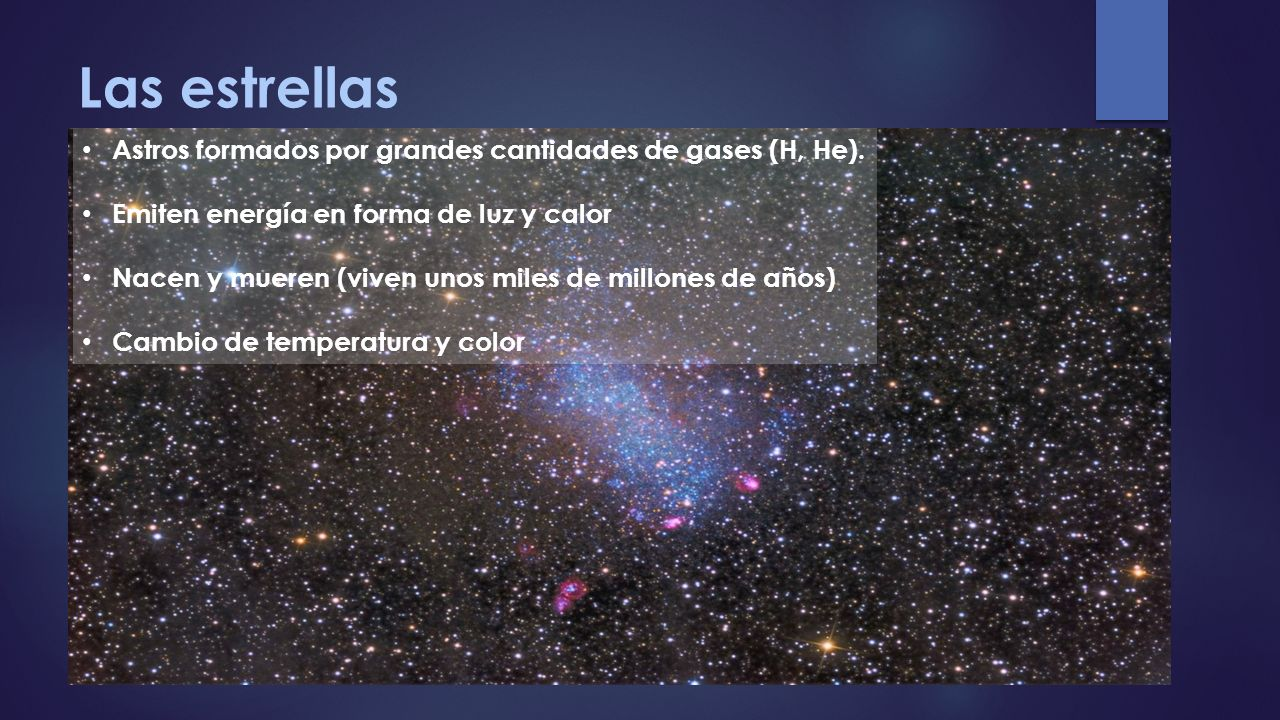 Las estrellas Astros formados por grandes cantidades de gases (H, He).