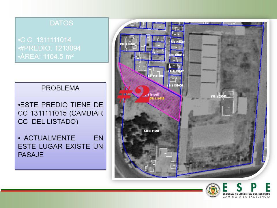 #2 DATOS C.C. 1311111014 #PREDIO: 1213094 ÁREA: 1104.5 m² PROBLEMA