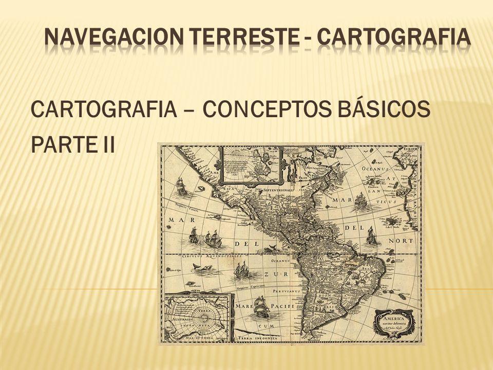 NAVEGACION TERRESTE - CARTOGRAFIA