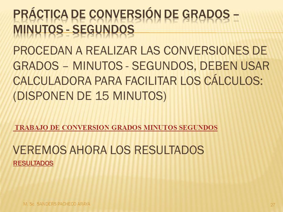 Práctica de CONVERSIÓN DE GRADOS – MINUTOS - SEGUNDOS