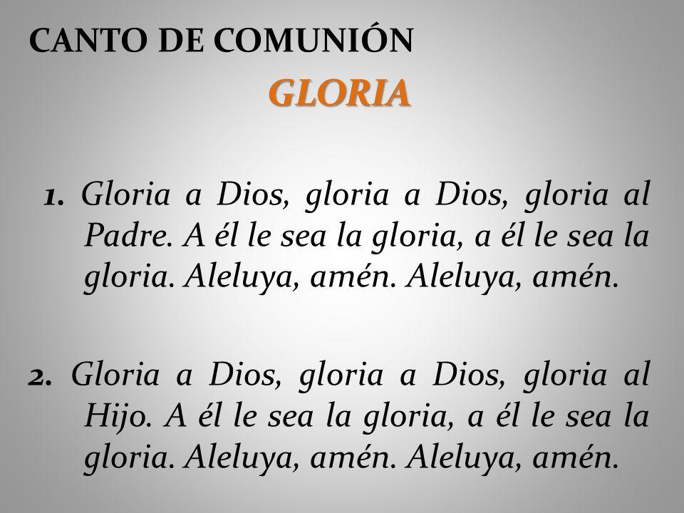 GLORIA CANTO DE COMUNIÓN