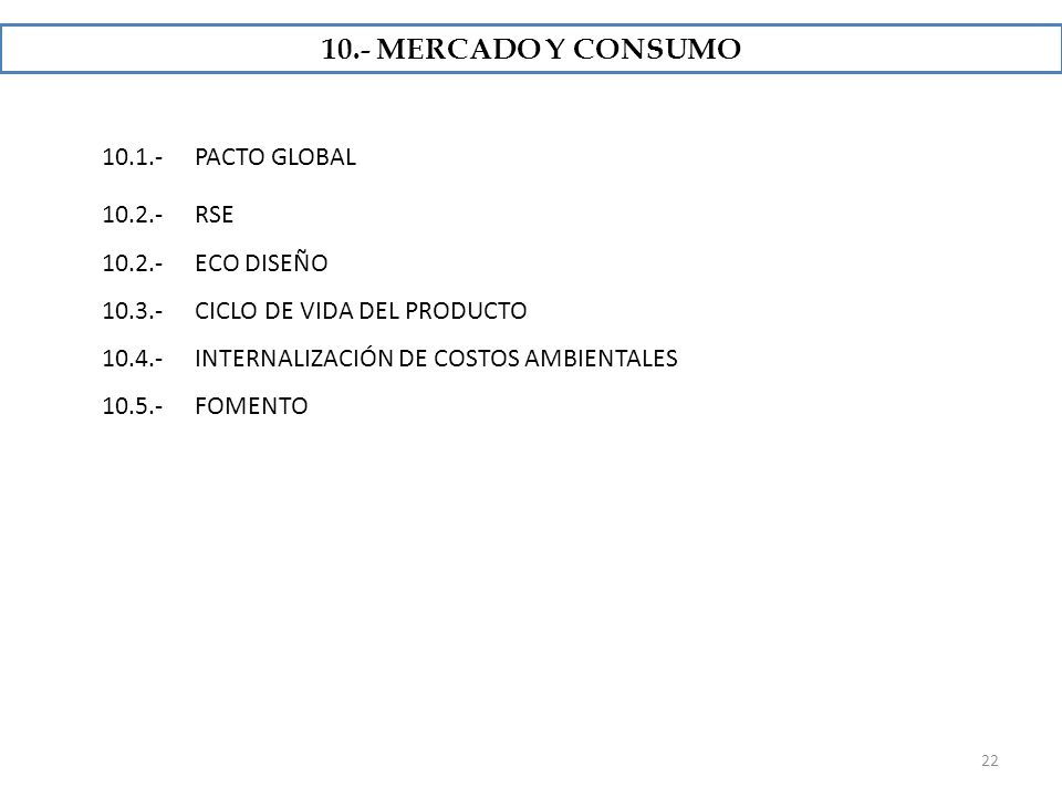 10.- MERCADO Y CONSUMO 10.1.- PACTO GLOBAL 10.2.- RSE