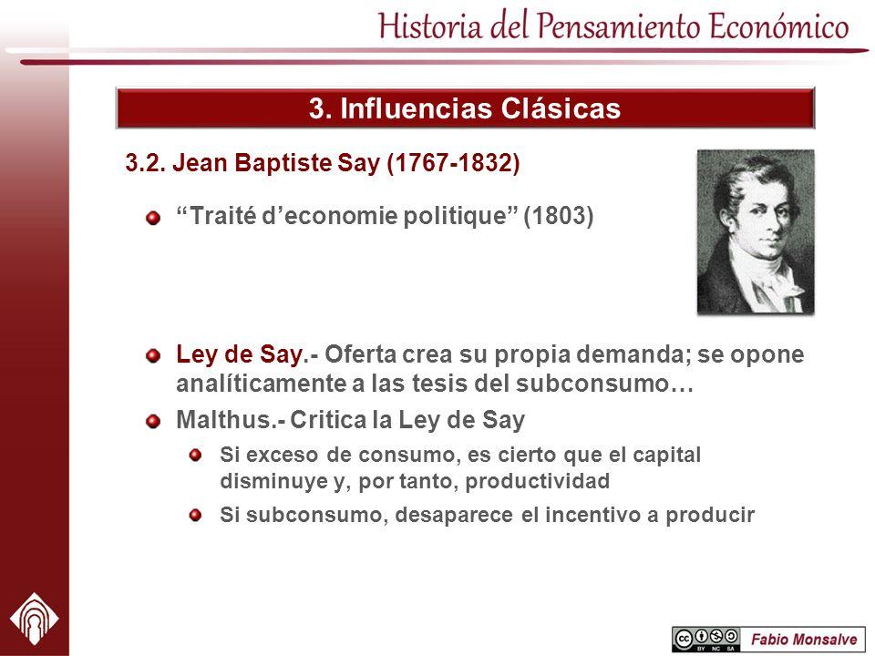 3. Influencias Clásicas 3.2. Jean Baptiste Say (1767-1832)