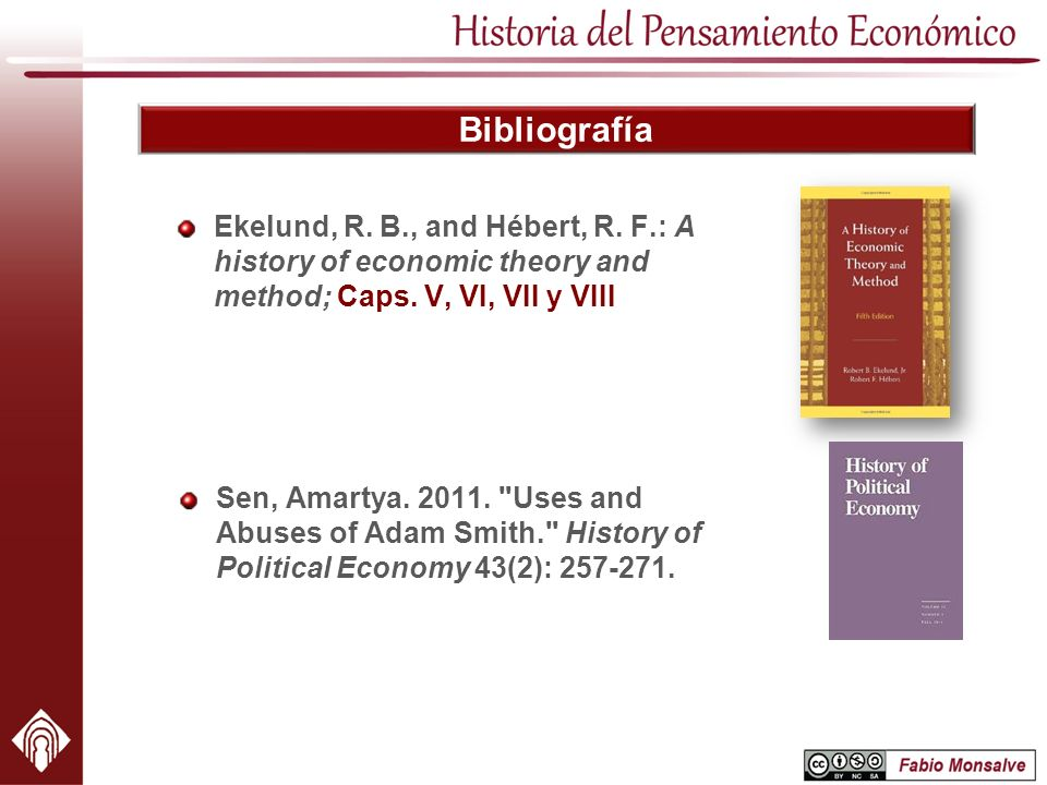 Bibliografía Ekelund, R. B., and Hébert, R. F.: A history of economic theory and method; Caps. V, VI, VII y VIII.