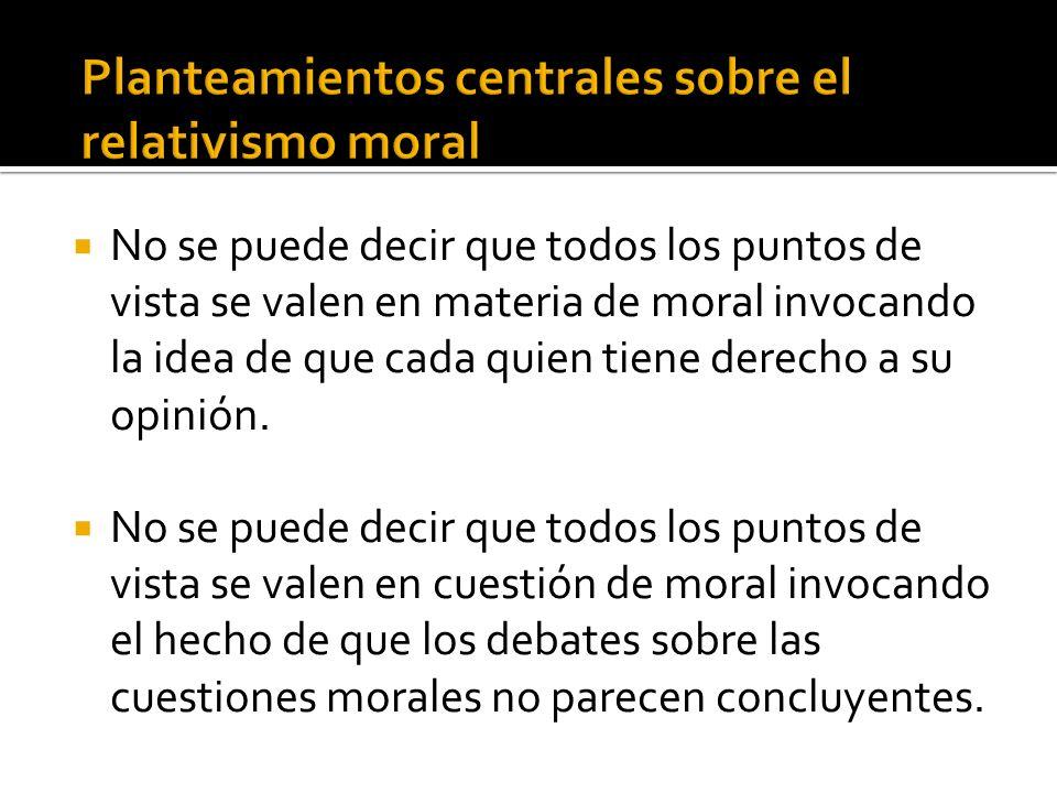 Planteamientos centrales sobre el relativismo moral