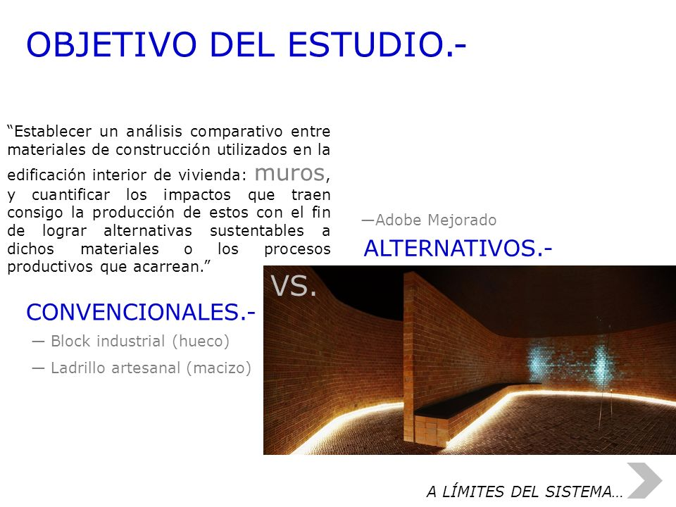 OBJETIVO DEL ESTUDIO.- VS. ALTERNATIVOS.- CONVENCIONALES.-