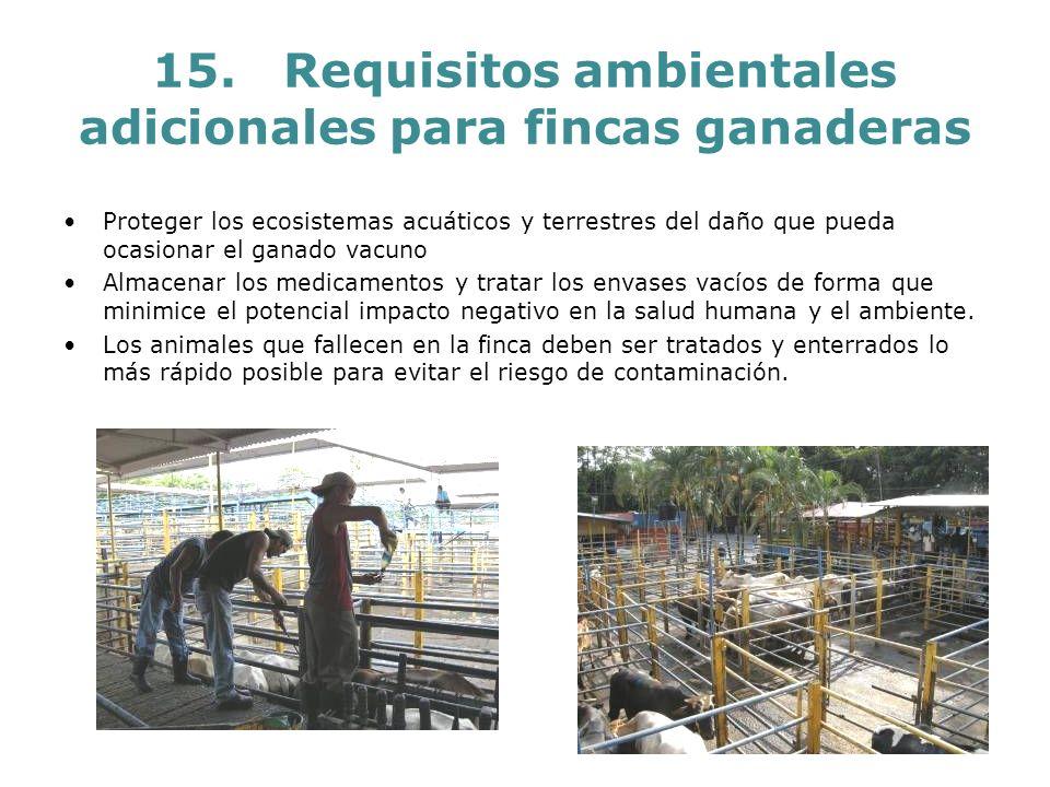 15. Requisitos ambientales adicionales para fincas ganaderas