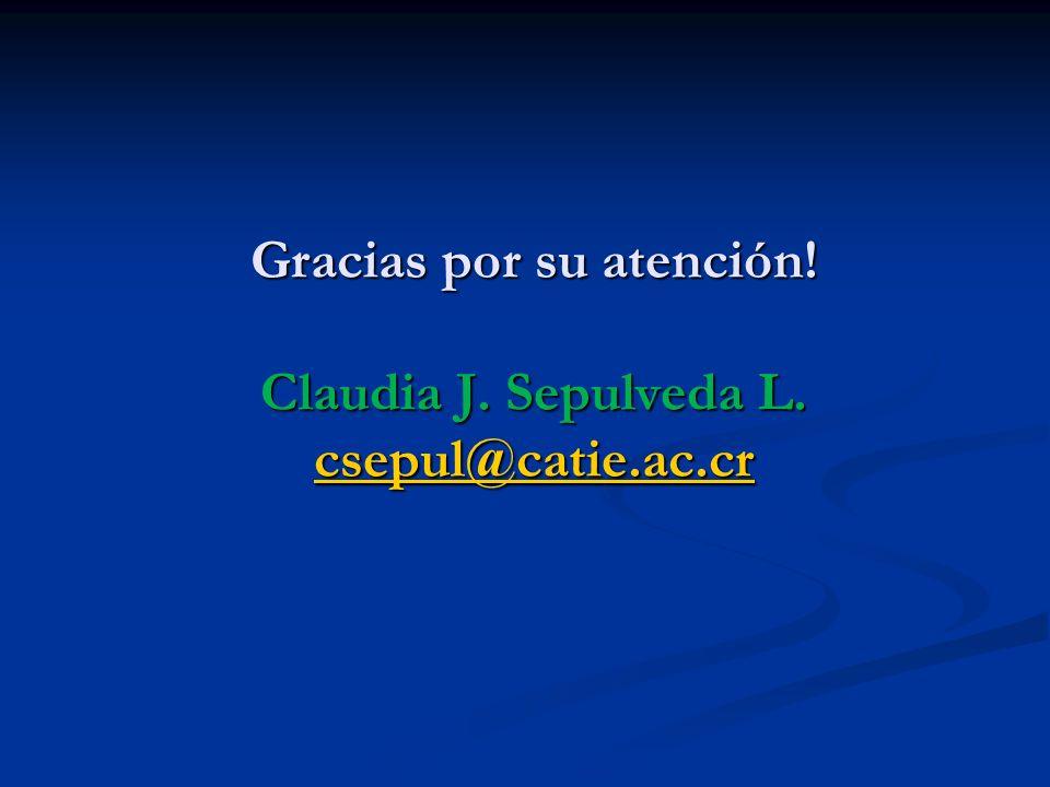 Gracias por su atención! Claudia J. Sepulveda L. csepul@catie.ac.cr