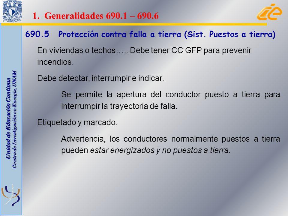 1. Generalidades 690.1 – 690.6 690.5 Protección contra falla a tierra (Sist. Puestos a tierra)