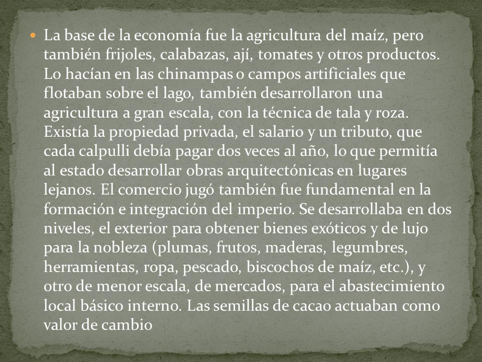 La base de la economía fue la agricultura del maíz, pero también frijoles, calabazas, ají, tomates y otros productos.
