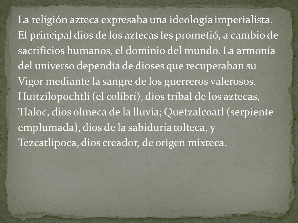 La religión azteca expresaba una ideología imperialista