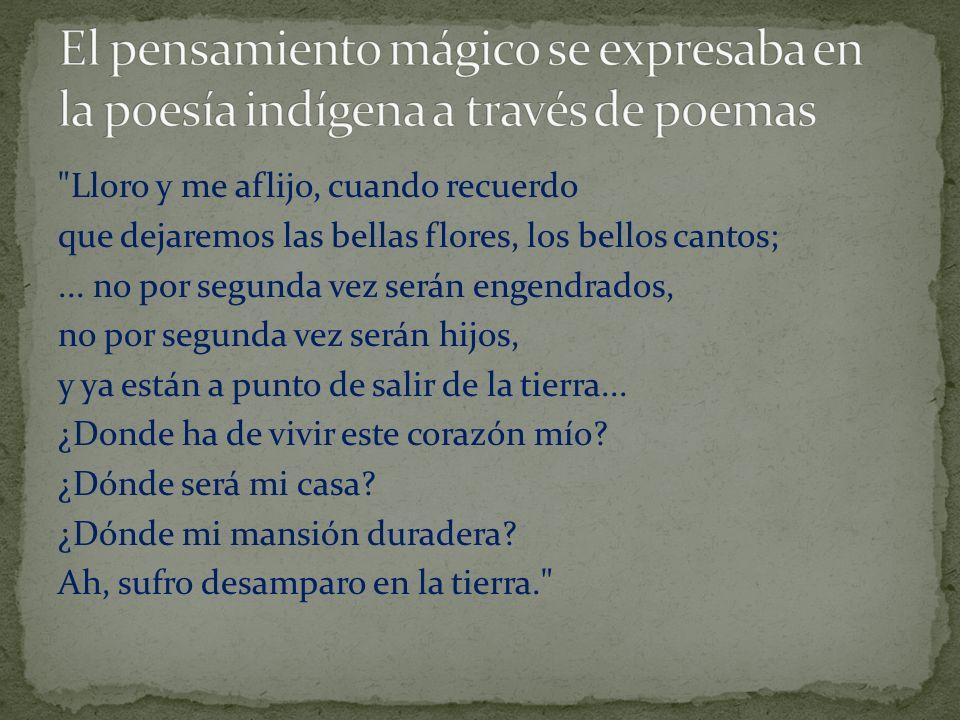 El pensamiento mágico se expresaba en la poesía indígena a través de poemas