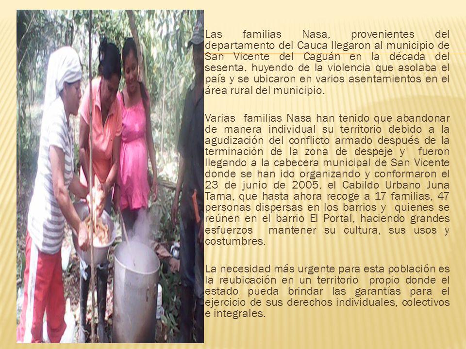 Las familias Nasa, provenientes del departamento del Cauca llegaron al municipio de San Vicente del Caguán en la década del sesenta, huyendo de la violencia que asolaba el país y se ubicaron en varios asentamientos en el área rural del municipio.