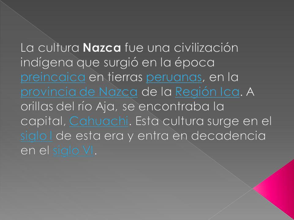 La cultura Nazca fue una civilización indígena que surgió en la época preincaica en tierras peruanas, en la provincia de Nazca de la Región Ica.