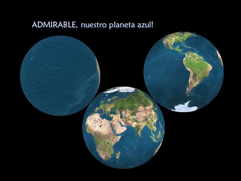 ADMIRABLE, nuestro planeta azul!